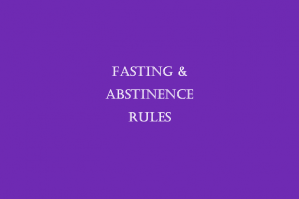 Fasting and Abstinence rules for Lent